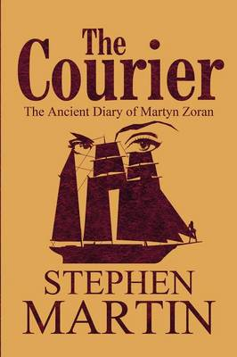The Courier: The Ancient Diary of Martyn Zoran (Paperback)