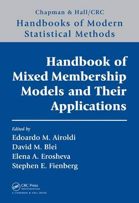 Handbook of Mixed Membership Models and Their Applications - Chapman & Hall/CRC Handbooks of Modern Statistical Methods (Hardback)