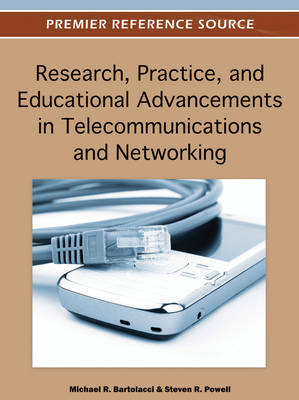 Research, Practice, and Educational Advancements in Telecommunications and Networking (Hardback)