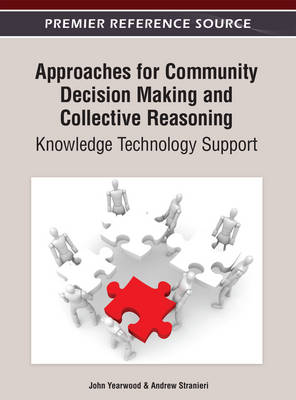 Approaches for Community Decision Making and Collective Reasoning: Knowledge Technology Support (Hardback)