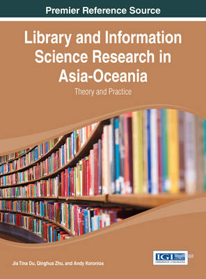 Library and Information Science Research in Asia-Oceania: Theory and Practice (Hardback)