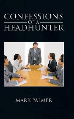 Confessions of a Headhunter (Hardback)