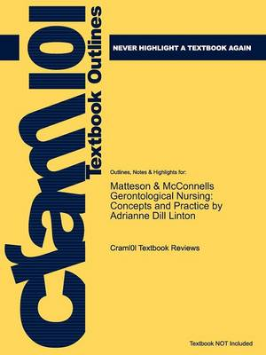 Studyguide for Matteson & McConnells Gerontological Nursing: Concepts and Practice by Linton, Adrianne Dill, ISBN 9781416001669 (Paperback)