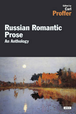 Russian Romantic Prose: An Anthology (Paperback)