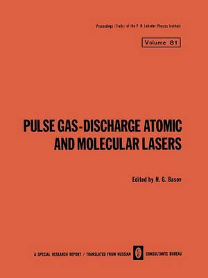 Pulse Gas-Discharge Atomic and Molecular Lasers - The Lebedev Physics Institute Series 81 (Paperback)