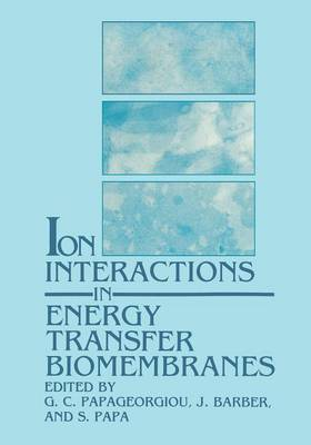 Ion Interactions in Energy Transfer Biomembranes (Paperback)