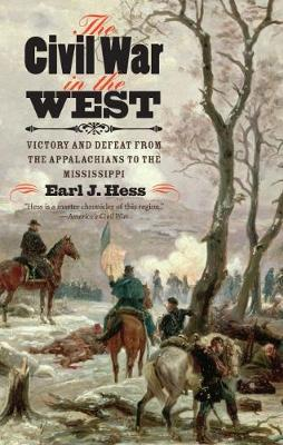 The Civil War in the West: Victory and Defeat from the Appalachians to the Mississippi - Littlefield History of the Civil War Era (Paperback)