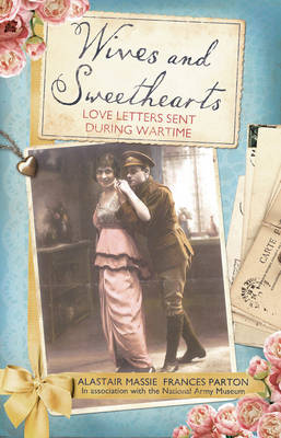 Wives and Sweethearts: Love Letters Sent During Wartime (Hardback)