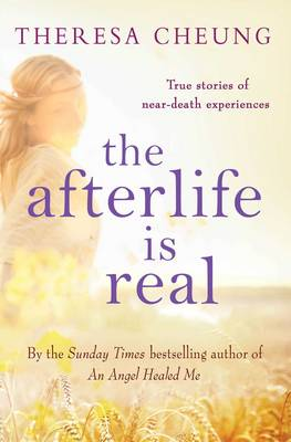 The Afterlife is Real: True Stories of People Who Have Glimpsed Life After Death (Paperback)