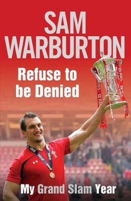 Refuse to be Denied: My Grand Slam Year (Hardback)