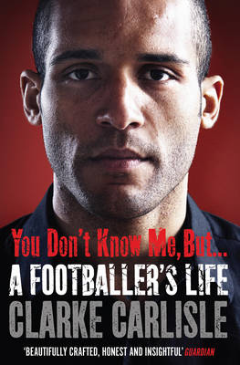 You Don't Know Me, but ...: A Footballer's Life (Paperback)