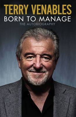 Born to Manage: The Autobiography (Hardback)