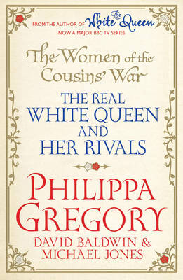 The Women of the Cousins' War: The Real White Queen and Her Rivals (Paperback)