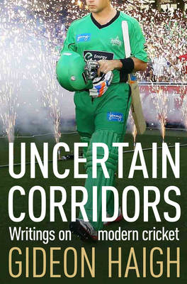 Uncertain Corridors: The Changing World of Cricket (Paperback)