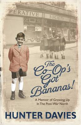 Cover The Co-Op's Got Bananas: A Memoir of Growing Up in the Post-War North