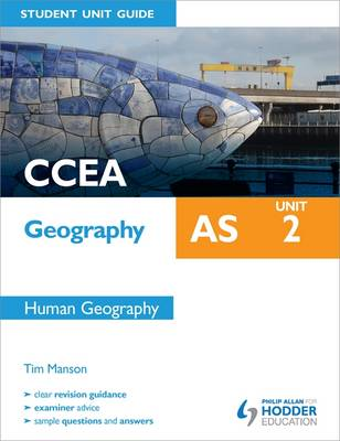 CCEA Geography AS Student Unit Guide: Unit 2 Human Geography: Unit 2 (Paperback)