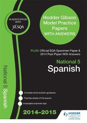SQA Specimen Paper, 2014 Past Paper National 5 Spanish & Hodder Gibson Model Papers (Paperback)