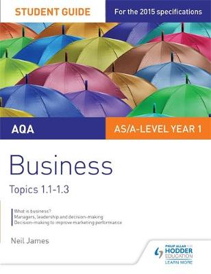 AQA Business Student Guide 1: Topics 1.1-1.3: Topics 1-1-1.3 - AQA Business (Paperback)