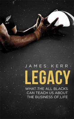 Legacy: What the All Blacks Can Teach Us About the Business of Life (Paperback)