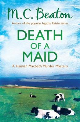 Death of a Maid - Hamish Macbeth 22 (Paperback)