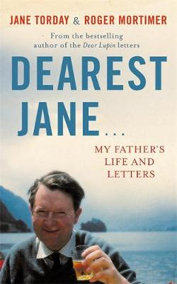 Dearest Jane ...: My Father's Life and Letters (Hardback)