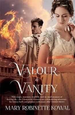 Valour And Vanity - The Glamourist Histories 4 (Paperback)
