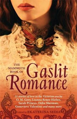 The Mammoth Book of Gaslit Romance - Mammoth Books (Paperback)