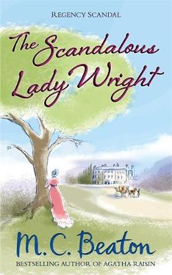 The Scandalous Lady Wright - Regency Scandal 3 (Paperback)