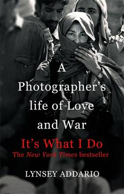 It's What I Do: A Photographer's Life of Love and War (Paperback)