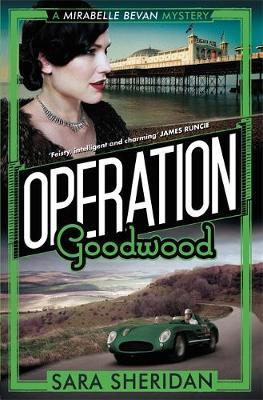 Operation Goodwood - Mirabelle Bevan 5 (Hardback)