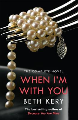 When I'm with You: The Complete Novel - Because You are Mine #2 (Paperback)