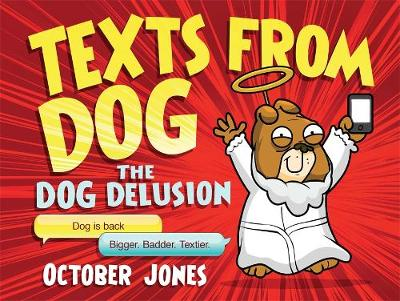 Texts from Dog: II: The Dog Delusion (Hardback)