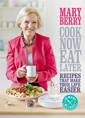 Cook Now, Eat Later (Hardback)