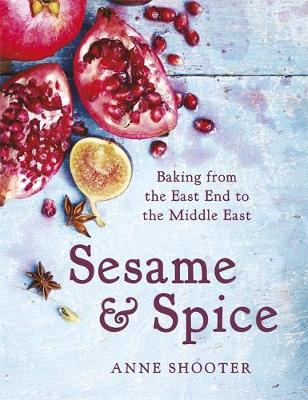 Sesame & Spice: Baking from the East End to the Middle East (Hardback)