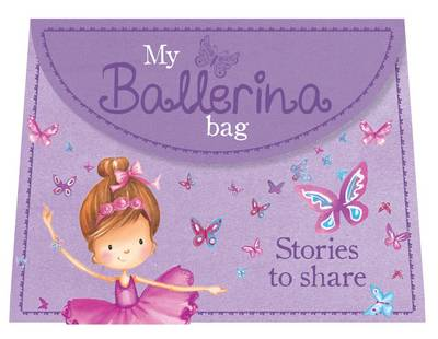 My Ballerina Bag (Purse Shaped Story Treasury with Handle) (Hardback)