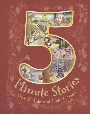 A Treasury of Five Minute Stories - A Treasury of Over 30 Favourite Fairy-Tales, Fables and Classic Stories (Hardback)
