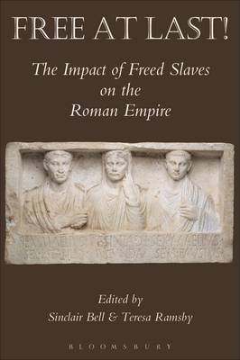 Free at Last!: The Impact of Freed Slaves on the Roman Empire (Paperback)