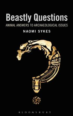 Beastly Questions: Animal Answers to Archaeological Issues (Hardback)