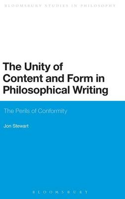 The Unity of Content and Form in Philosophical Writing: The Perils of Conformity - Bloomsbury Studies in Philosophy (Hardback)