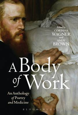 A Body of Work: an Anthology of Poetry and Medicine (Paperback)