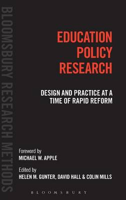 Education Policy Research: Design and Practice at a time of Rapid Reform - Bloomsbury Research Methods (Hardback)