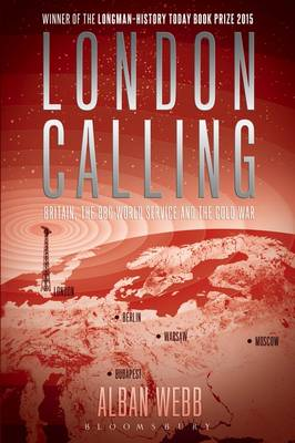 London Calling: Britain, the BBC World Service and the Cold War (Hardback)