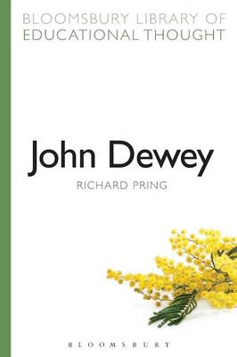 John Dewey - Bloomsbury Library of Educational Thought (Paperback)