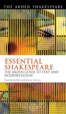 Essential Shakespeare: The Arden Guide to Text and Interpretation - Arden Shakespeare (Hardback)
