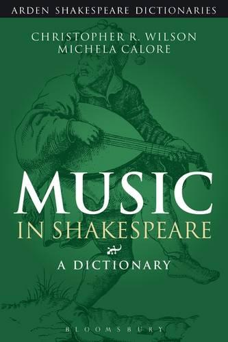 Music in Shakespeare: A Dictionary - Arden Shakespeare Dictionaries (Paperback)