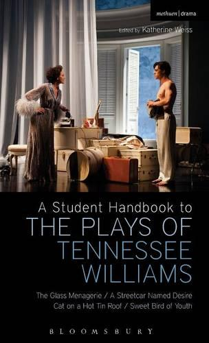 A Student Handbook to the Plays of Tennessee Williams: The Glass Menagerie; A Streetcar Named Desire; Cat on a Hot Tin Roof; Sweet Bird of Youth (Hardback)
