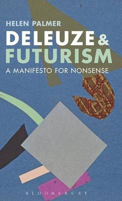 Deleuze and Futurism: A Manifesto for Nonsense (Hardback)
