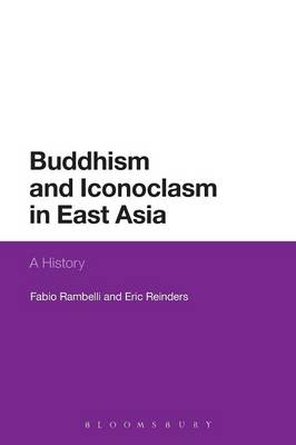 Buddhism and Iconoclasm in East Asia: A History (Paperback)