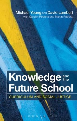 Knowledge and the Future School: Curriculum and Social Justice (Paperback)