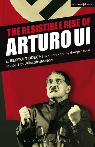 The Resistible Rise of Arturo Ui - Modern Plays (Paperback)